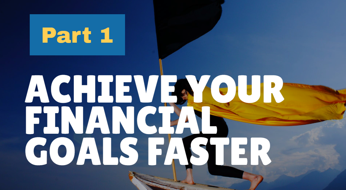 Achieve Your Financial Goals Faster