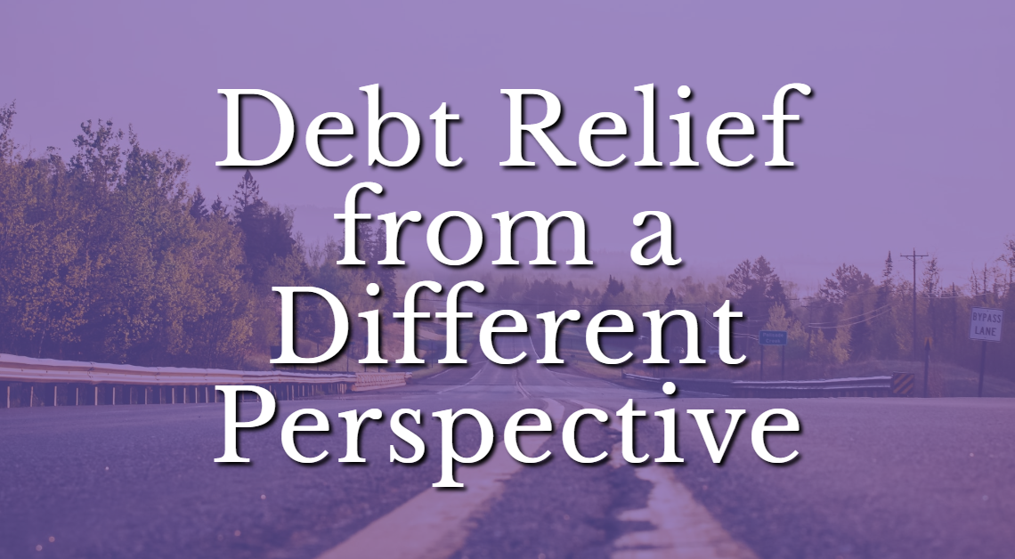 Debt Relief from a Different Perspective