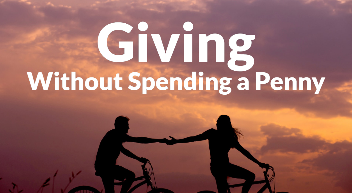 Giving without Spending a Penny